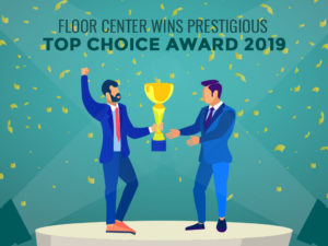 Floor Center Wins Prestigious Top Choice Award 2019